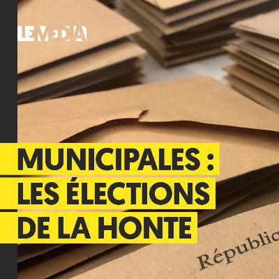 MUNICIPALES 2020 : LES ÉLECTIONS DE LA HONTE
