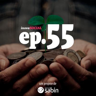 Podcast #55: Sistema B e o financiamento para negócios de impacto