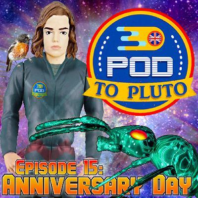 Pod To Pluto: EP15 - Anniversary Day