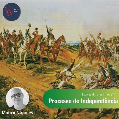 Processo de Independência: História do Brasil (aula 11)