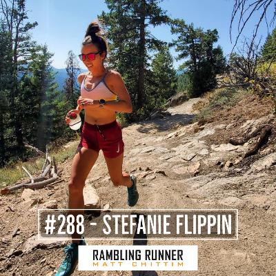 #288 - Stefanie Flippin: From Last-to-First in a 100 Mile Race in 5 Years