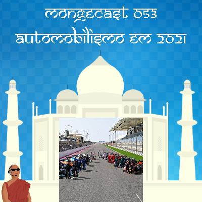 Mongecast #053 - Automobilismo em 2021