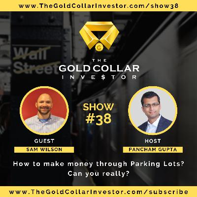 TGCI 38: How to make money through Parking Lots? Can you really?