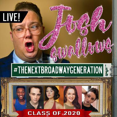 Ep35 - LIVE: Class of 2020 #TheNextBroadwayGeneration