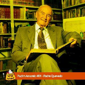 Pudim Amarelo #01 – Padre Quevedo