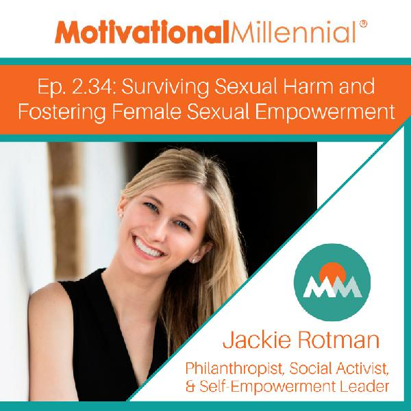 2.34: Surviving Sexual Harm and Fostering Female Sexual Empowerment with Jackie Rotman