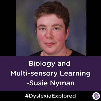 #95 Biology and Multi-sensory Learning with Susie Nyman