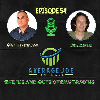 Ep 54 - Day Trading Ins and Outs with Rick Mazur