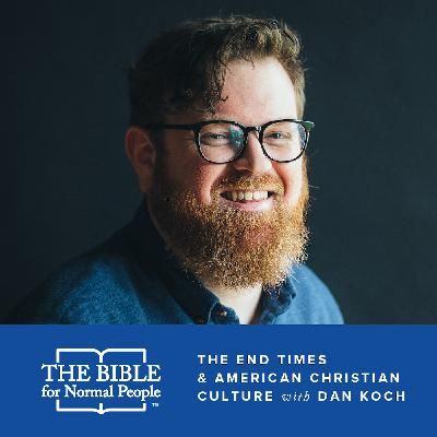 Episode 149: Dan Koch - The End Times & American Christian Culture