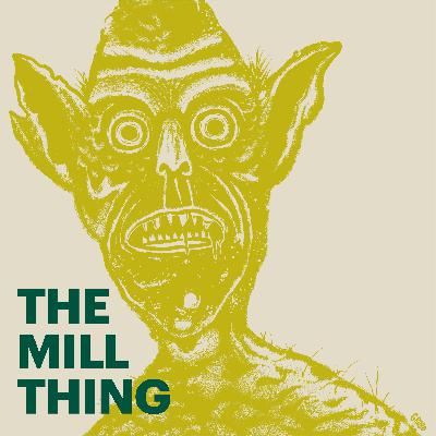 The Mill Thing