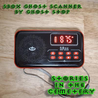 E36: The SBox Ghost Scanner by Ghost Stop