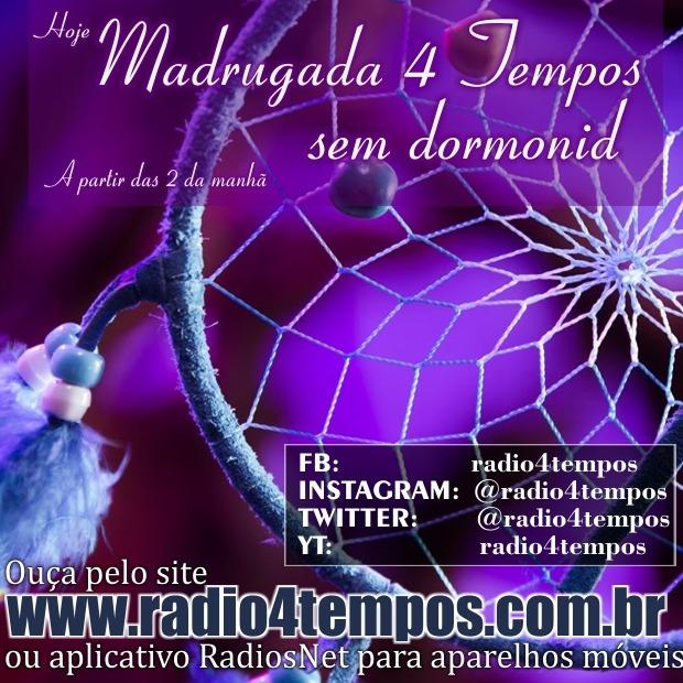 Rádio 4 Tempos - Madrugada sem Dormonid 01:Rádio 4 Tempos