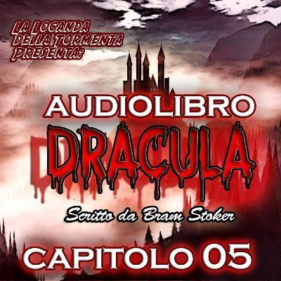 Dracula - Capitolo 05