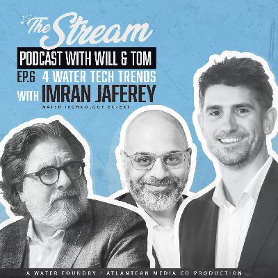 Ep 6: Four water tech trends with Imran Jaferey