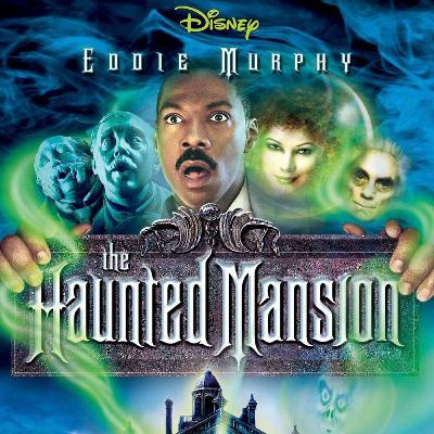 Episode 130: The Haunted Mansion (2003)
