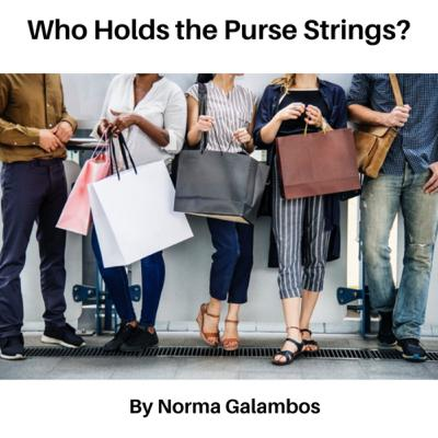 Who Holds The Purse Strings By Norma Galambos