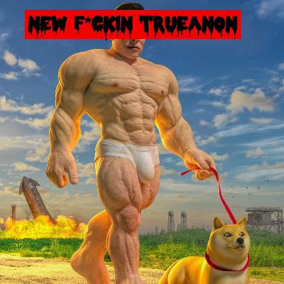 Episode 145: New F*ckin Trueanon
