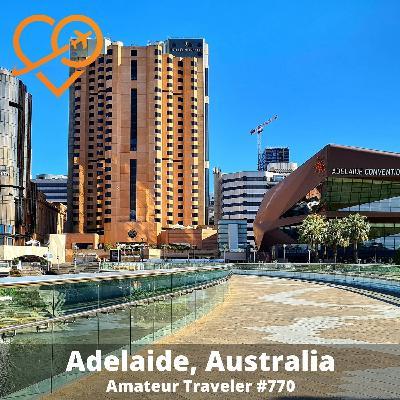 AT#770 - Travel to Adelaide, Australia