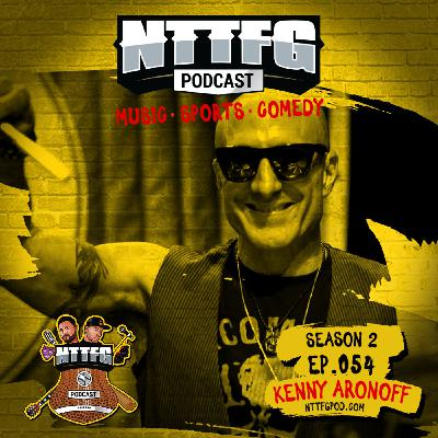 NTTFGPOD S2 Ep.054 w/Kenny Aronoff