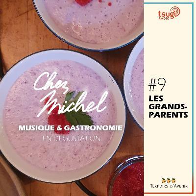 Chez Michel #9 - Les grands-parents