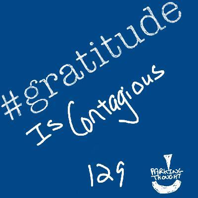 #gratitude is contagious