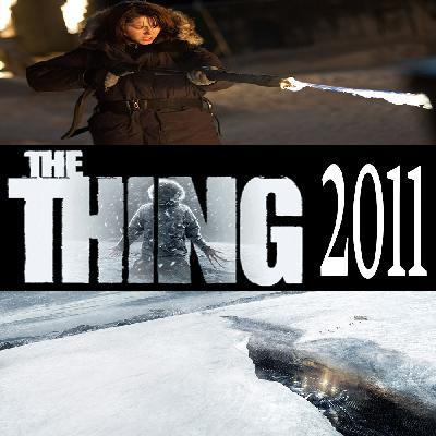 Week 167: (The Thing (2011) - An Extended Discussion)