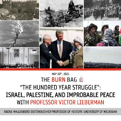 """""""The Hundred-Year Struggle"""": Israel, Palestine, and Improbable Peace with Professor Victor Lieberman"""