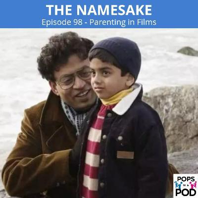 EP 98 - Parenting in Films - The Namesake