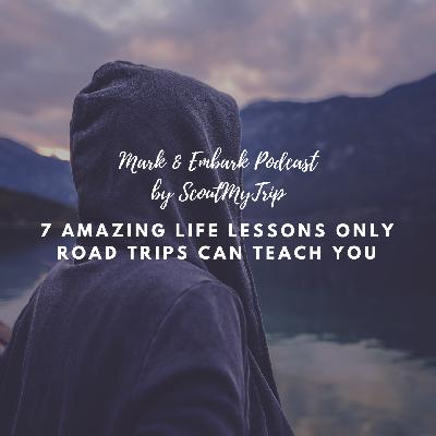 3: 7 Amazing Life Lessons Only Road Trips Can Teach You