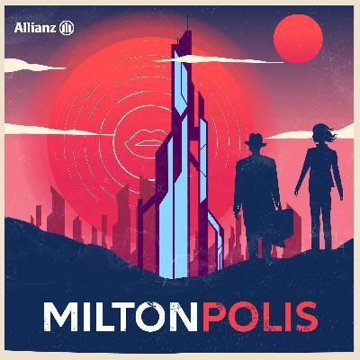 Épisode 5 – Miltonpolis