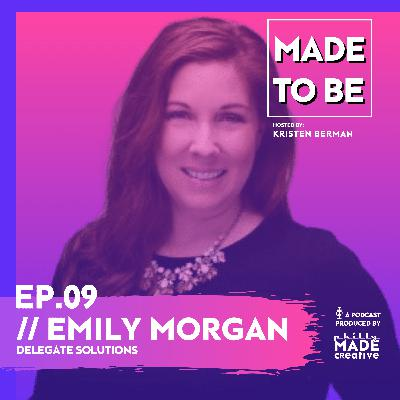 Ep.09 // Emily Morgan, Delegate Solutions