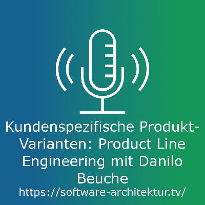 Kundenspezifische Software-Varianten: Product Line Engineering mit Danilo Beuche