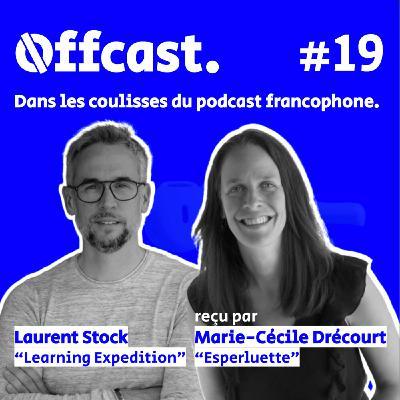 Hors série - Mon aventure podcast ! Laurent Stock - Dans les coulisses du podcast francophone