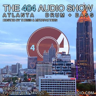 The 404 Audio Show - Hosted by Thesis & MetaPattern [S2E03]