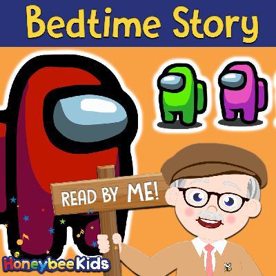Among Us Story - MR. Honeybee