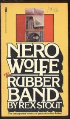 The Rubber Band (A Nero Wolfe Mystery)