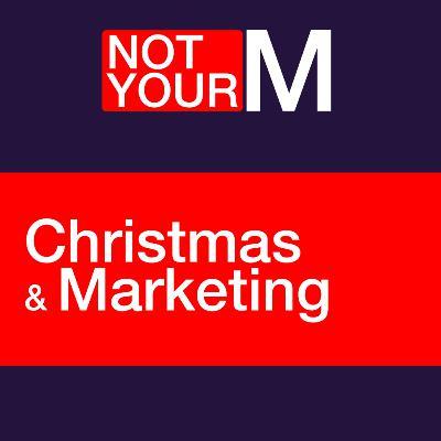 Christmas & Marketing 🎄