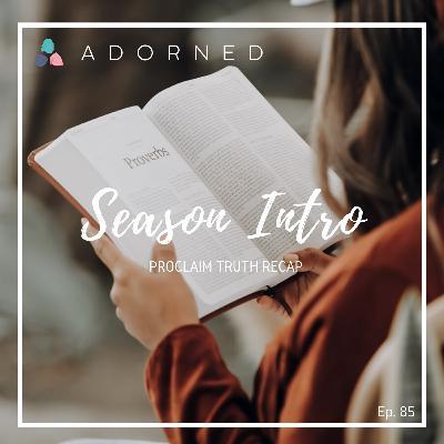 Ep. 85 - Season Intro and Proclaim Truth Recap