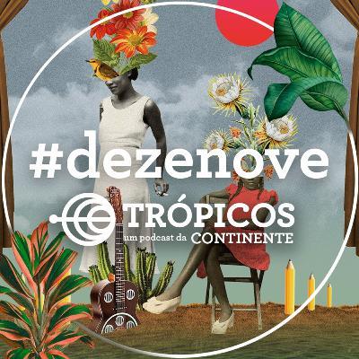 Trópicos #Dezenove - As poetas e poetisas do Pajeú