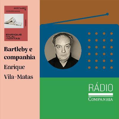 """#141 - """"Bartleby e companhia"""", de Vila-Matas, por Carola Saavedra e Priscilla Campos"""