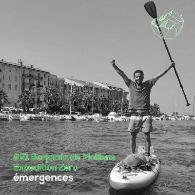Emergences#21 – Benjamin De Molliens – Expedition Zero – De San Francisco à la traversée du canal du midi en paddle