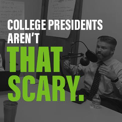 College Presidents Aren't That Scary with Dr. Anthony Wise