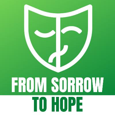 From Sorrow to Hope | Searching for a Man