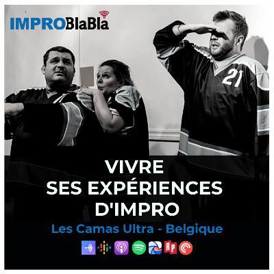 Vivre ses expériences d'impro - Les Camas Ultra (improvisation.be - Belgique)