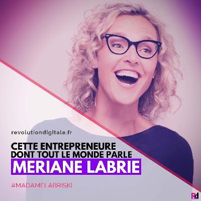 Cette entrepreneure dont tout le monde parle, avec Mériane Labrie (Madame Labriski)