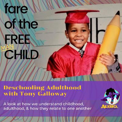 Ep 224: Deschooling Adulthood with Tony Galloway
