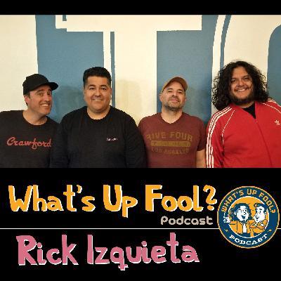Ep 268 - Rick Izquieta