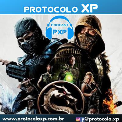 PXP PODCAST 26 - Mortal Kombat - O Filme (2021)