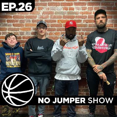 The No Jumper Show Ep. 26
