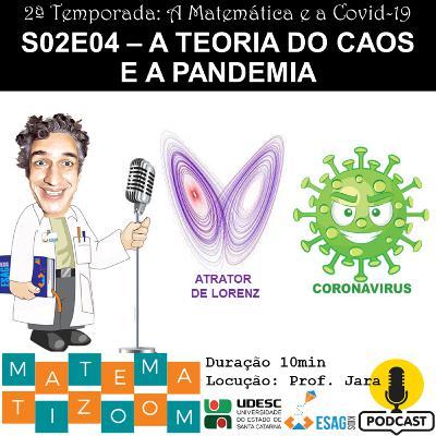 S02E04 - A Teoria do Caos e a Pandemia
